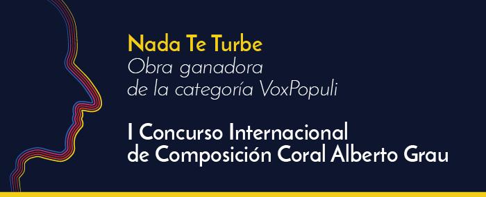 Nada Te Turbe: obra ganadora de la categoría VoxPopuli
